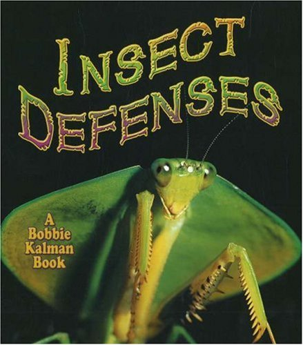 Insect Defenses (The World of Insects) Spider Defense