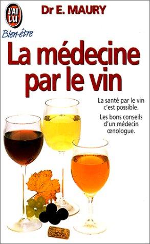 La médecine par le vin ou Le vin comme remède universel