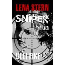 Lena Stern: Sniper: Thriller (Lena-Stern-Reihe 7)