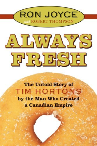 always-fresh-the-untold-story-of-tim-hortons-by-ron-joyce-2006-10-10
