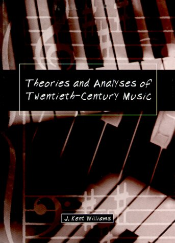Theories and Analyses of Twentieth-Century Music