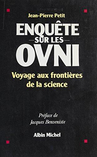 Enquête sur les OVNI : voyage aux frontières de la science (Aux marches de la science) par Jean-Pierre Petit
