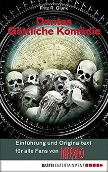 Dantes Göttliche Komödie - Einführung und Originaltext für alle Fans von INFERNO von [Alighieri, Dante, Glunk, Fritz R.]
