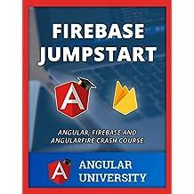 Firebase Jumpstart (Angular University Book 4) (English Edition)
