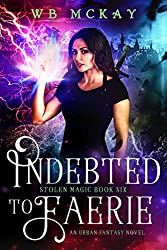 Indebted to Faerie (Stolen Magic Book 6)