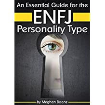 An Essential Guide for the ENFJ Personality Type: Insight into ENFJ Personality Traits and Guidance for Your Career and Relationships (MBTI ENFJ) (English Edition)