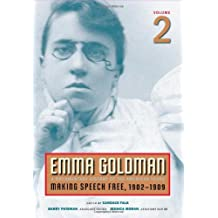 Emma Goldman: A Documentary History of the American Years: Making Speech Free, 1902-1909