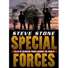 Special Forces: Tales of Heroism from Around the World: SAS, SBS, Delta Force, U.S.Navy SEALs, Spetnaz and GSG9. (Afghan Heat Book 2)