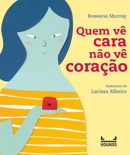 Quem vê cara não vê coração (Portuguese Edition)