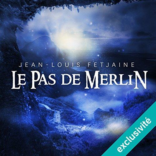 Le pas de Merlin (Le pas de Merlin 1)