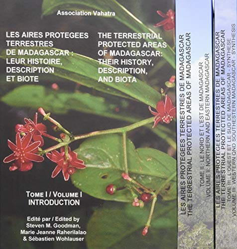 The Terrestrial Protected Areas of Madagascar - Their History, Description, and Biota