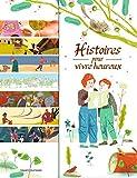 Histoires pour vivre heureux: 14 contes de sagesse...