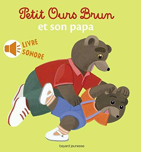 Petit Ours Brun et son papa - livre sonore