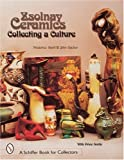 Zsolnay Ceramics: Collecting a Culture (A Schiffer Book for Collectors)