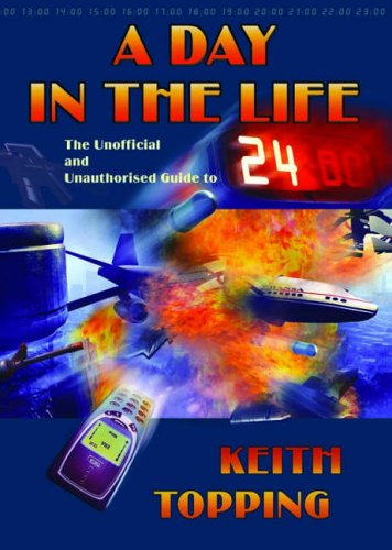 Click for larger image of A Day in the Life: The Unofficial and Unauthorised Guide to '24'