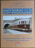 Autorails de France - Tome 3, De Dietrich, Franco Belge, ADN, Voyages officiels par autorails