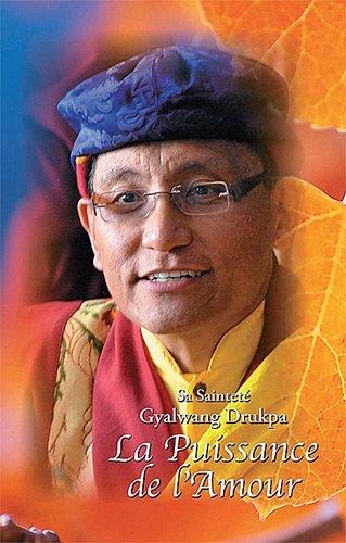 La Puissance de l'amour par Gyalwang Drukpa