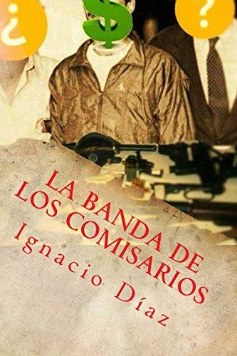 La banda de los comisarios: Y el secuestro del candidato: Volume 1 (Retratos de una confrontación subterránea)