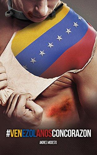 Descargar Libro Venezolanos con Corazon de Andres Modesto