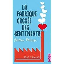 La Fabrique cachée des sentiments 2T (2018) - PHILIPPE Hélène