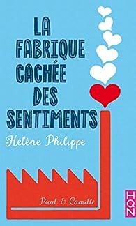 La fabrique cachée des sentiments, tome 1 : Paul et Camille par Hélène Philippe