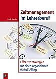 Zeitmanagement im Lehrerberuf: Effektive Strategien für einen organisierten (Schul-)Alltag