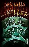 Ein Killer wie du und ich: Thriller (Serienkiller, Band 6) - Dan Wells