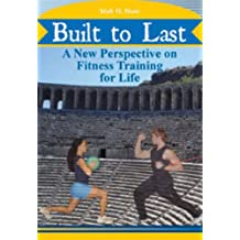 Built to Last: A New Perspective on Fitness Training for Life
