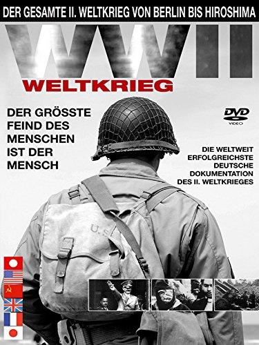 Zweiter Weltkrieg - Von Berlin bis Hiroshima