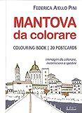Scarica Libro Mantova da colorare Colouring book 20 postcards Immagini da colorare incorniciare o spedire (PDF,EPUB,MOBI) Online Italiano Gratis