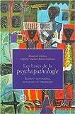 Les bases de la psychopathologie : Eléments historiques, notionnels et théoriques