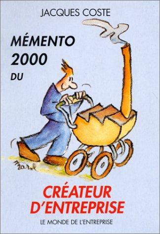 MEMENTO 2000 DU CREATEUR D'ENTREPRISE. 14ème édition 2000 (Le Monde de l'E) (Memento 2000)