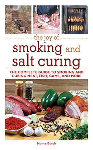 The Joy of Smoking and Salt Curing: The Complete Guide to Smoking and Curing Meat, Fish, Game, and More (Joy of Series) (English Edition)