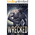 Wrecked: A Bad Boy Outlaw Romance