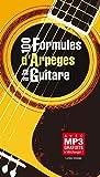 100 Formules d'arpèges à la guitare (1 Livre petit format)...
