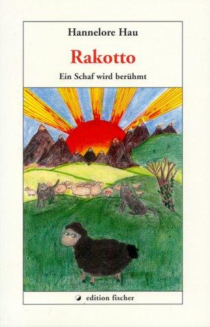 Rakotto: Ein Schaf wird berühmt (edition fischer)