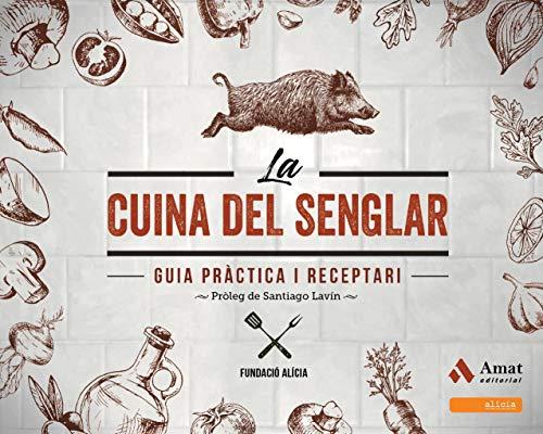 La cuina del senglar: Guia pràctica i receptari (Catalan Edition)