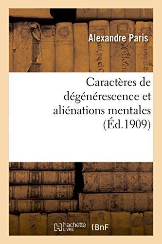 Caractères de dégénérescence et aliénations mentales types (Sciences) par PARIS-A