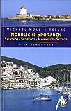 Nördliche Sporaden: Skiathos, Skopelos, Skyros, Alonnisos - Dirk Schönrock