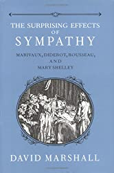 The Surprising Effects of Sympathy: Marivaux, Diderot, Rousseau and Mary Shelley