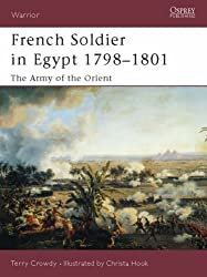 French Soldier in Egypt 1798-1801: The Army of the Orient (Warrior)