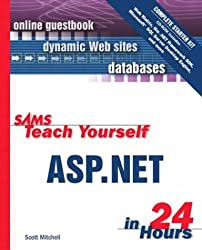 Sams Teach Yourself ASP.NET in 24 Hours: Complete Starter Kit