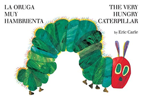 The Very Hungry Caterpillar/La Oruga Muy Hambrienta (World of Eric Carle)