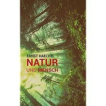 Natur und Mensch (Illustriert) (German Edition)