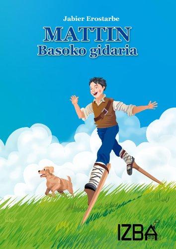 MATTIN BASOKO GIDARIA (Basque Edition) por Jabier Erostarbe