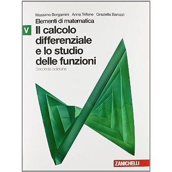 Elementi Di Matematica. Modulo V Verde: Calcolo Differenziale E Studio Delle Funzioni. Con Espansione Online. Per Le Scuole Superiori