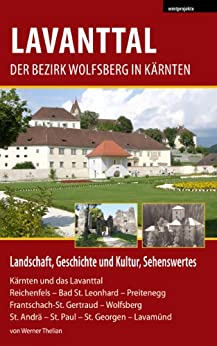 Lavanttal – Der Bezirk Wolfsberg in Kärnten (German Edition) by [Thelian, Werner]