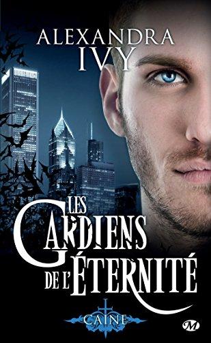Caine: Les Gardiens de l'éternité, T9 (BIT-LIT) par Alexandra Ivy