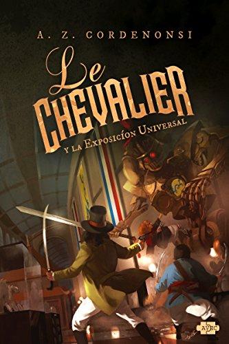 Le Chevalier y la Exposicíon Universal por A.Z. Cordenonsi