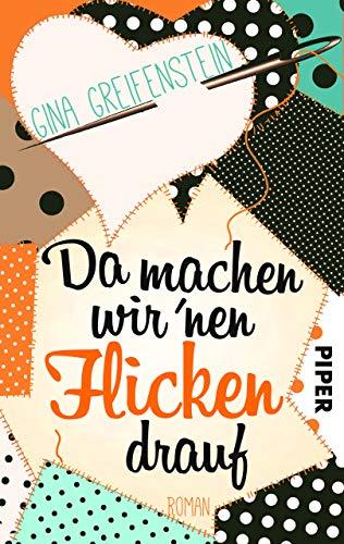 Buchseite und Rezensionen zu 'Da machen wir´nen Flicken drauf: Roman' von Gina Greifenstein